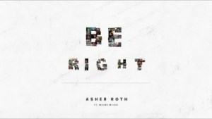Video: Asher Roth - Be Right (feat. Major Myjah)